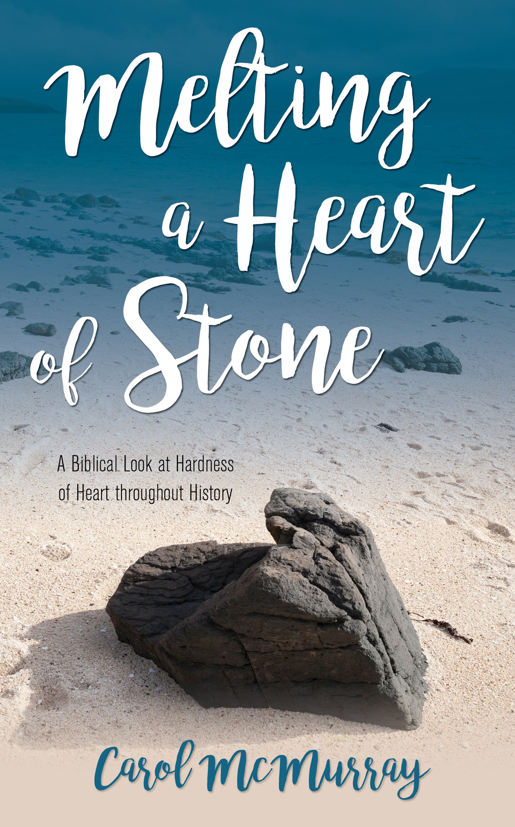 Melting a Heart of Stone:<br><small>A Biblical Look at Hardness of Heart throughout History</small>
