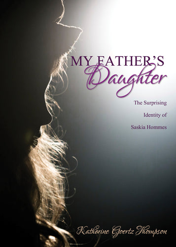 My Father's Daughter: The Surprising Identity of Saskia Hommes
