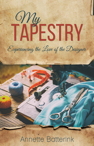 My Tapestry:<br><small>Experiencing the Love of the Designer</small>