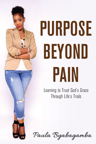 Purpose Beyond Pain:<br><small> Learning to Trust God's Grace Through Life's Trials</small>