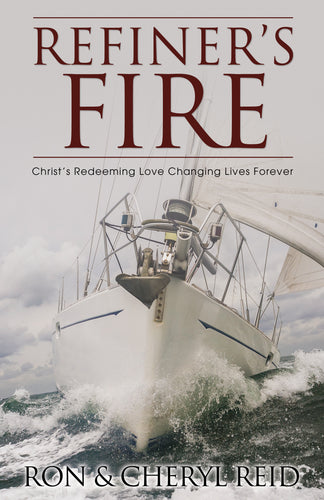 Refiner's Fire:<br><small>Christ's Redeeming Love Changing Lives Forever</small>