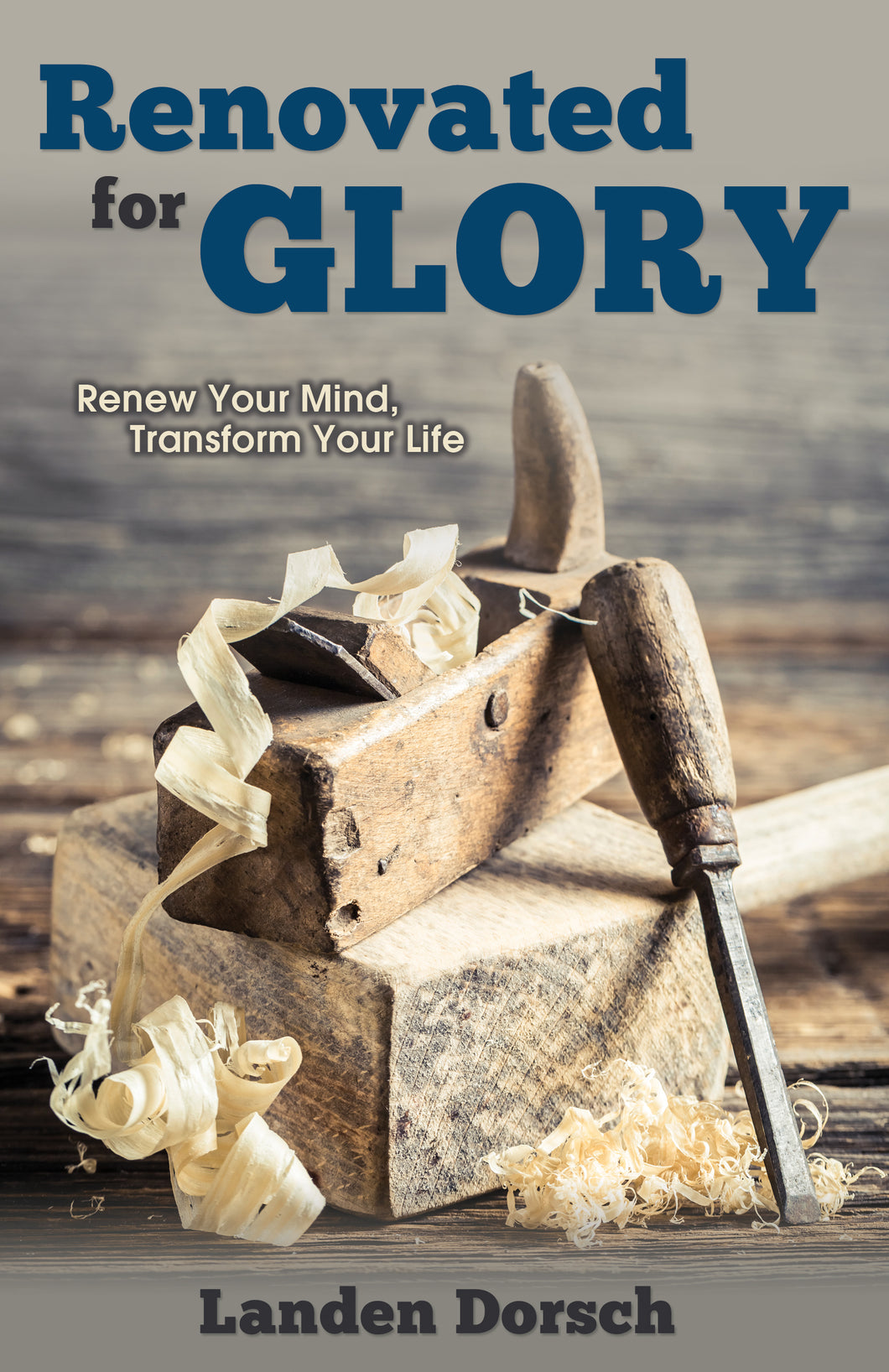 Renovated for Glory:<br><small>Renew Your Mind, Transform Your Life</small>