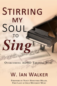 Stirring My Soul to Sing:<br><small>Overcoming ADHD through Song</small>