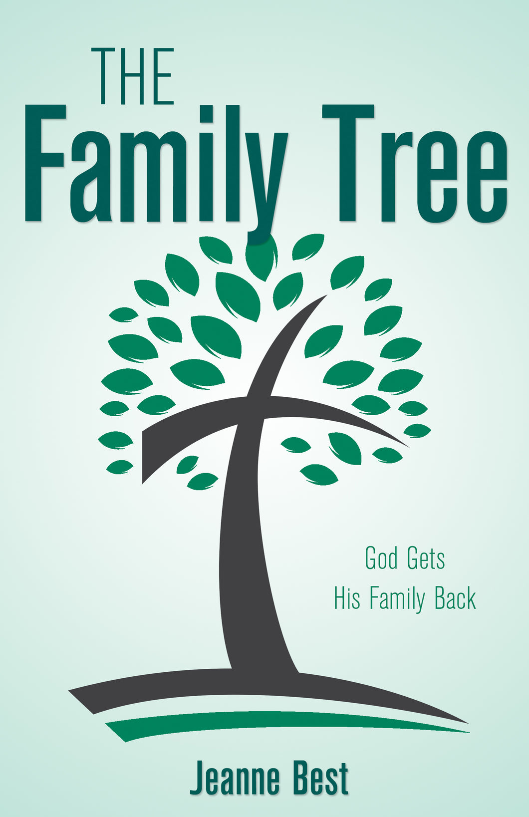 The Family Tree:<br><small> God Gets His Family Back</small>
