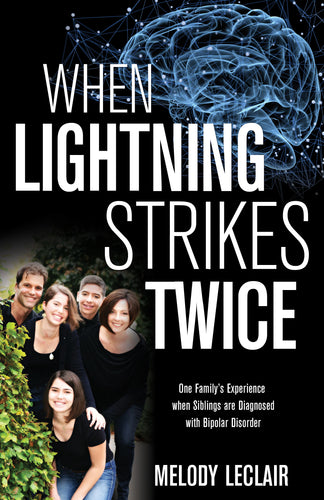 When Lightning Strikes Twice:<br><small>One Family's Experience when Siblings are Diagnosed with Bipolar Disorder</small>