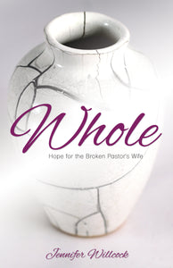 Whole:<br><small>Hope for the Broken Pastor's Wife</small>