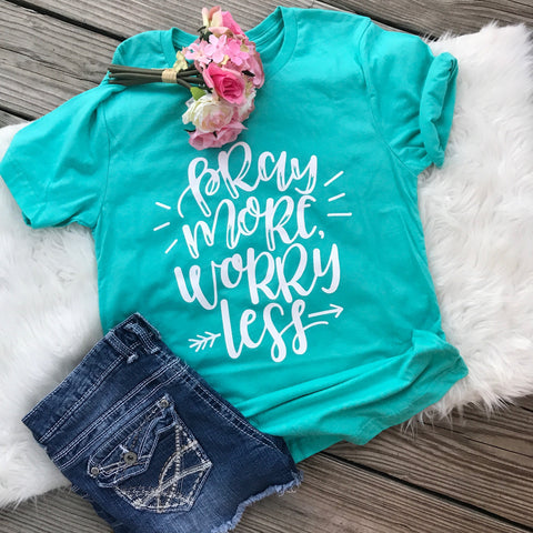 Pray more worry less shirt - prayer - power of prayer - religious shirt - christian - inspirational shirt