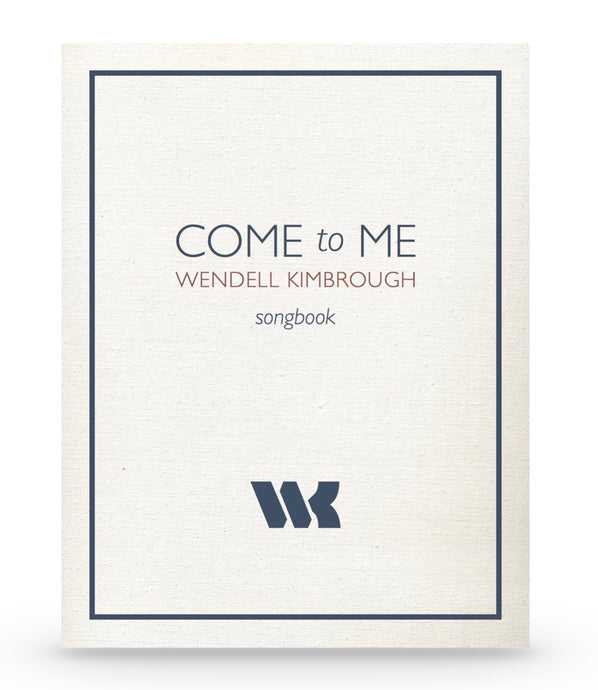 Come to Me - Songbook