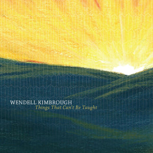 Things That Can't Be Taught, CD by Wendell Kimbrough