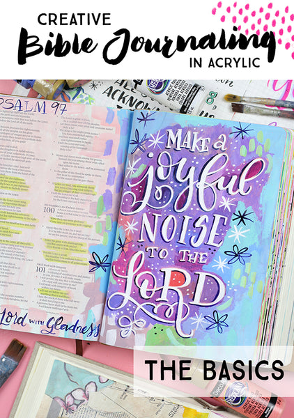 Creative Bible Journaling in Acrylics - The Basics - LIVE April 15th!