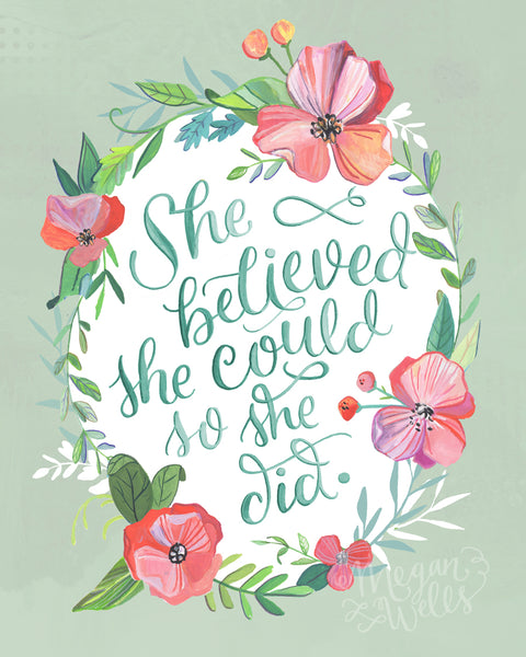 She Believed She Could So She Did - Art Print