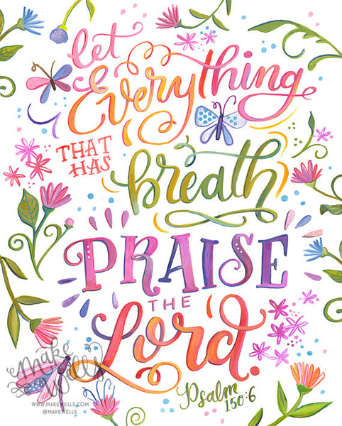 Psalm 150:6 - Let Everything that has Breath Praise the Lord