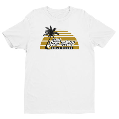 WHAT'S YOUR WORTH PALMS TEE (WHITE)