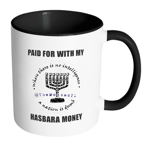 """Paid For With My Hasbara Money"" Coffee Mug"
