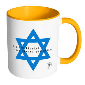 """I'm The Zionist They Warned You About"" Accent Mug"