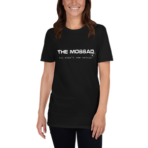 The Mossad: You Didn't See Nothing. Short-Sleeve Unisex T-Shirt