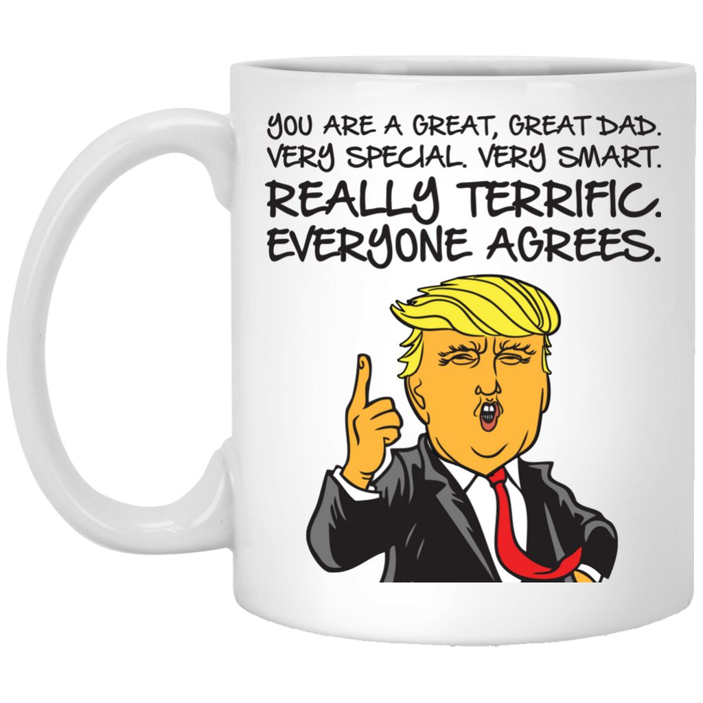 Donald Trump You're a great Dad 11 oz. White Mug