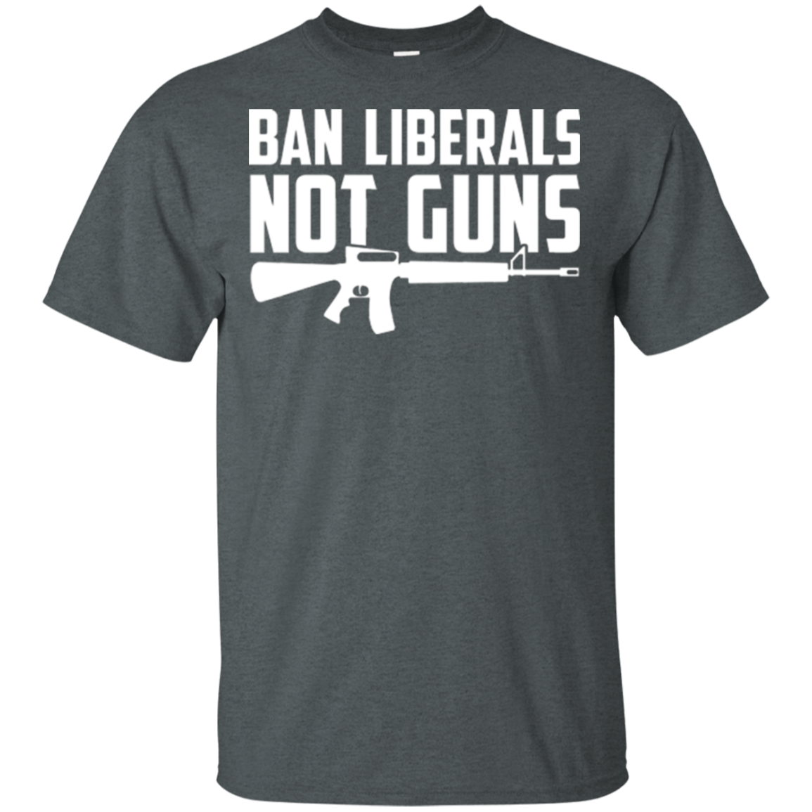 Ban Liberals Not Guns T-shirt