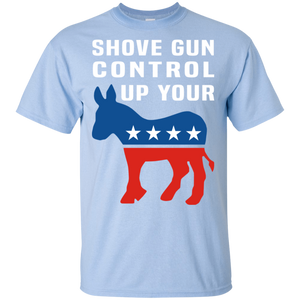Shove Gun Control Up Your A**
