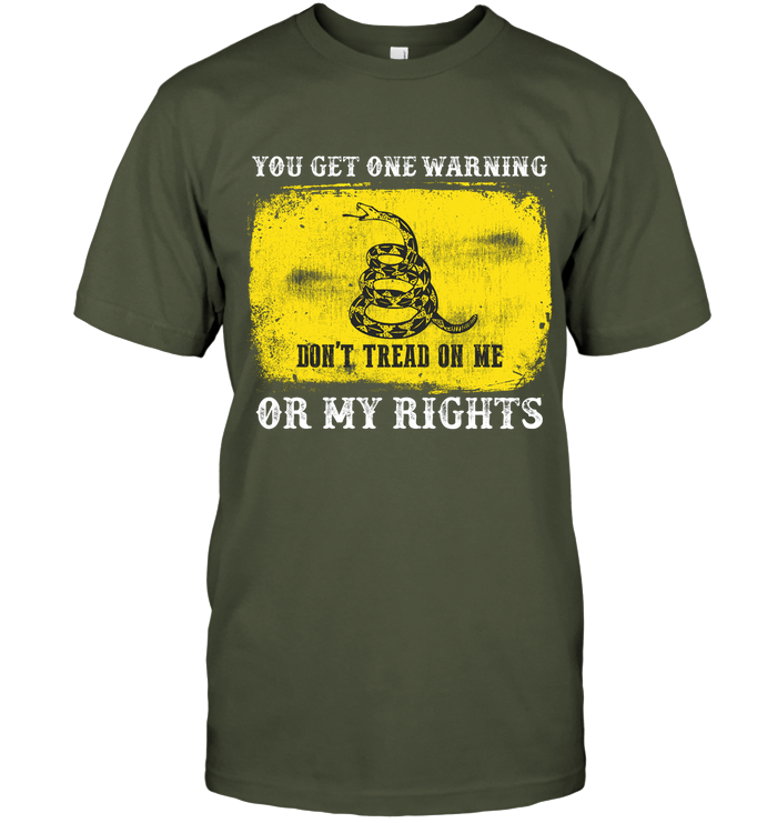 You get 1 warning - Don't Tread on Me Gadsden Flag T-Shirt