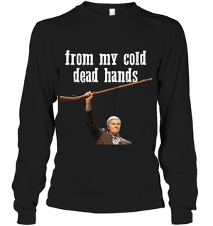 FROM MY COLD DEAD HANDS Long Sleeve