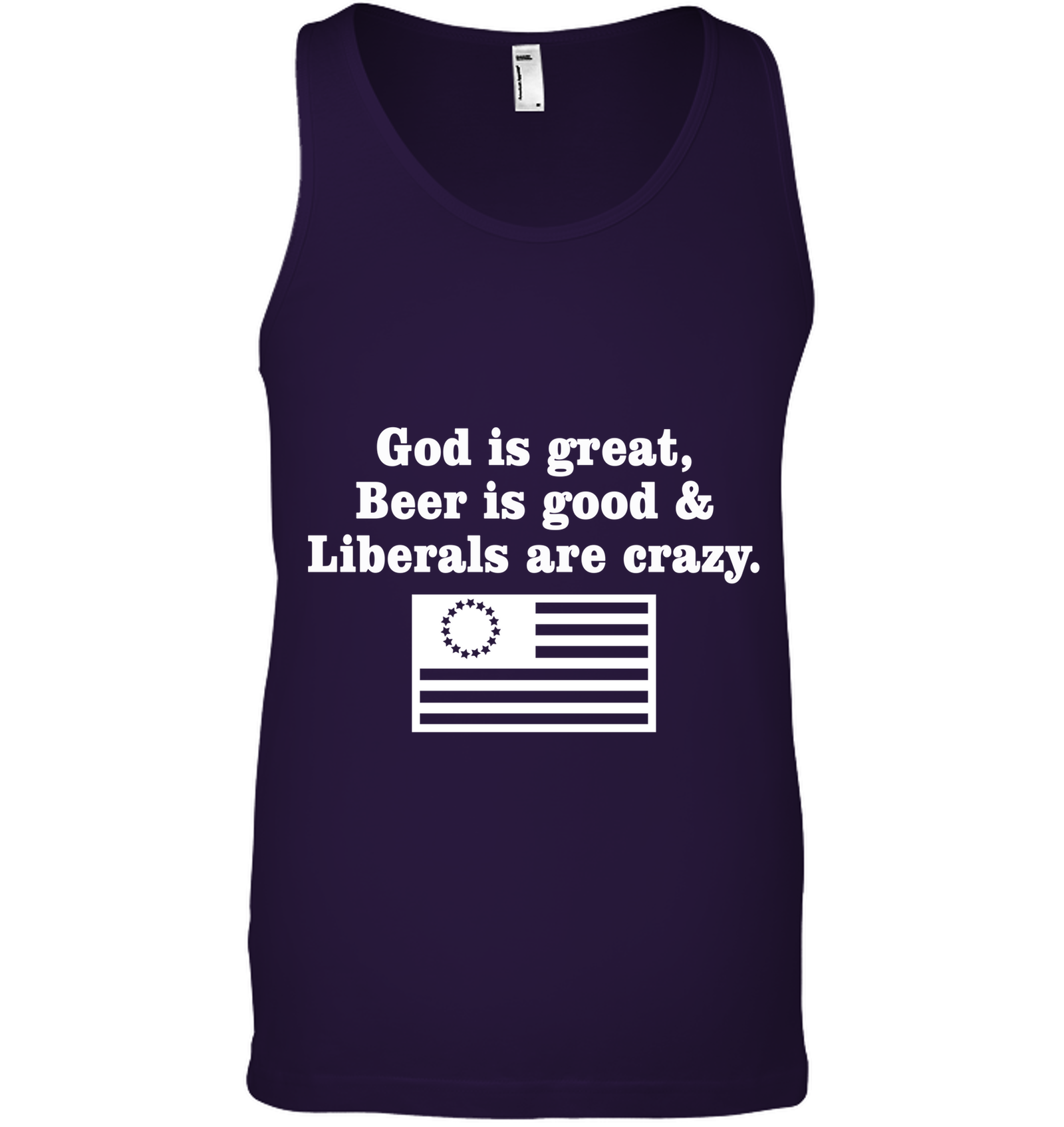 God is Good, Beer is Great, & Liberals are CRAZY