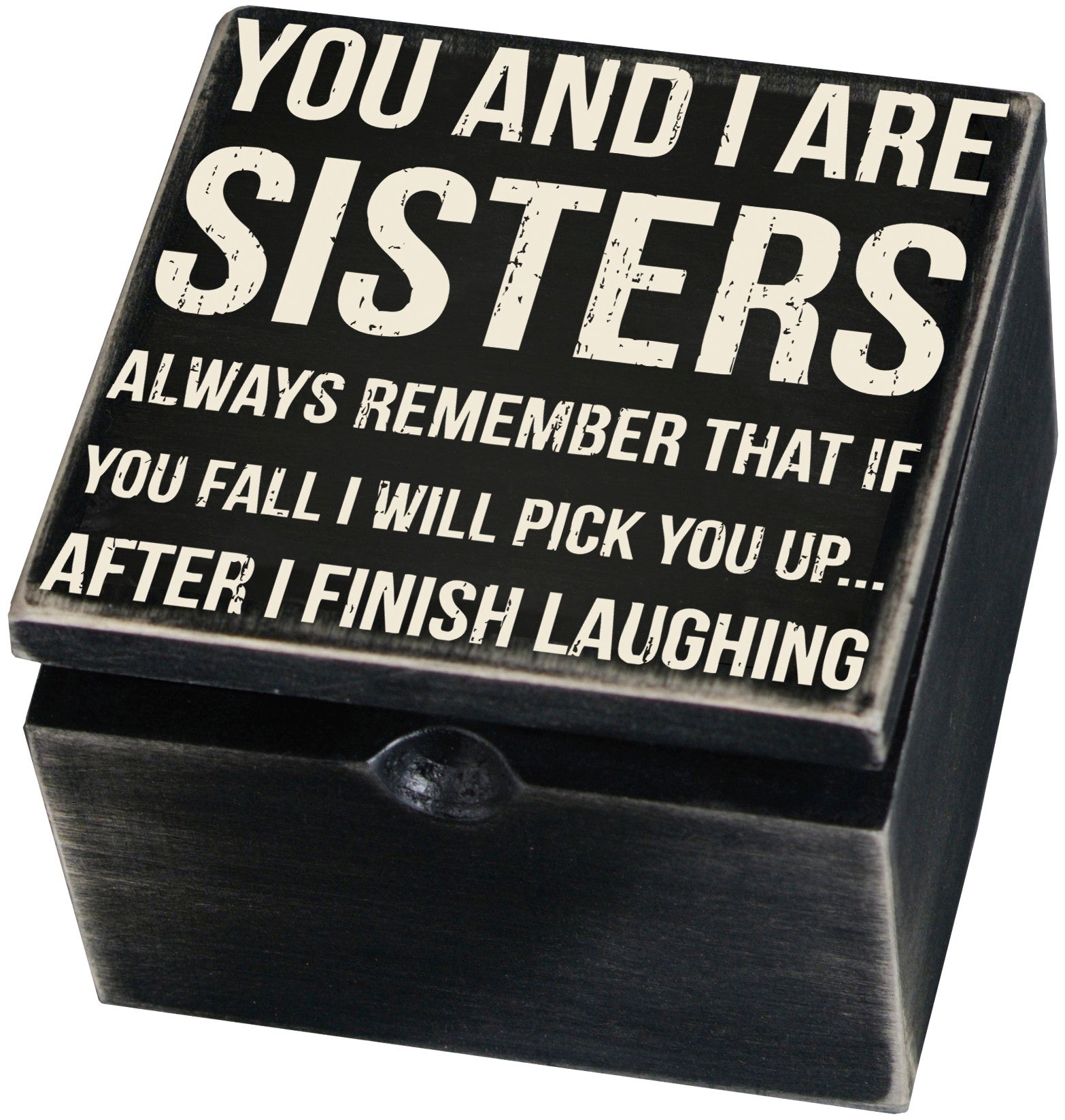 You and I Are Sister Hinged Box
