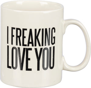 I Freaking Love You Mug