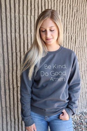 Be Kind Do Good Amen Sweatshirt
