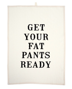 Get Your Fat Pant Tea Towel