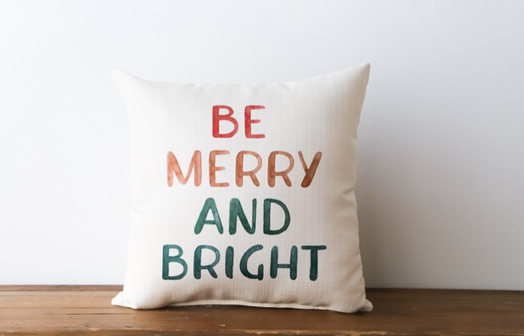 Be Merry and Bright Pillow