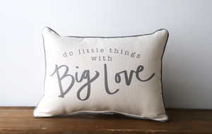Little Things, Big Love Pillow