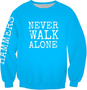HAMMERS NEVER WALK ALONE CREWNECK