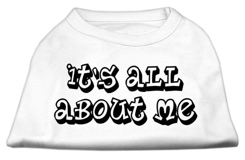 It'S All About Me Screen Print Shirts White Xxl (18)-Dog Shirts-Pristine Pups