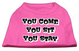 You Come, You Sit, You Stay Screen Print Shirts Bright Pink Xs (8)-Dog Shirts-Pristine Pups