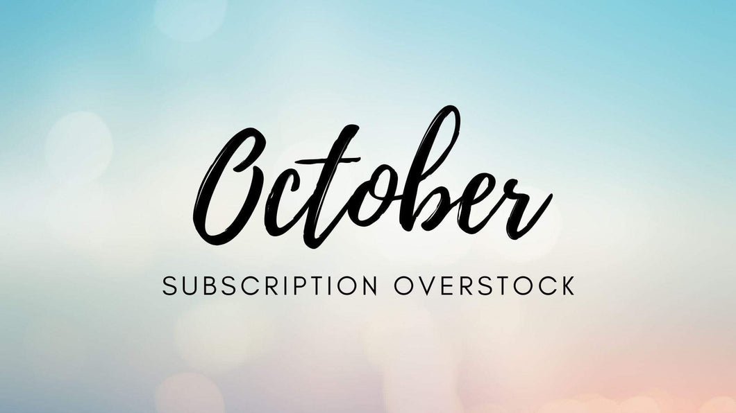 OCTOBER Sub Box Overstock