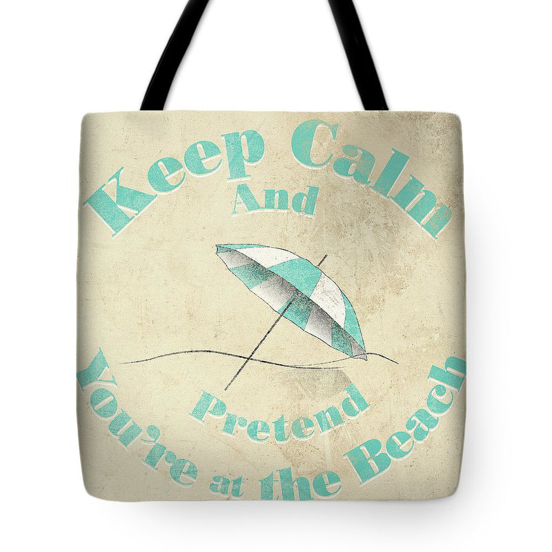 Keep Calm and Pretend You're at the Beach - Unique Beach Tote Bag Beach Bags OneShopee - OneShopee #1 Best Selling Luxury Cheap Sexy Swimwear Online Store