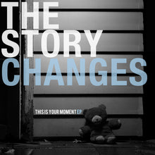 The Story Changes - This Is Your Moment EP 7""