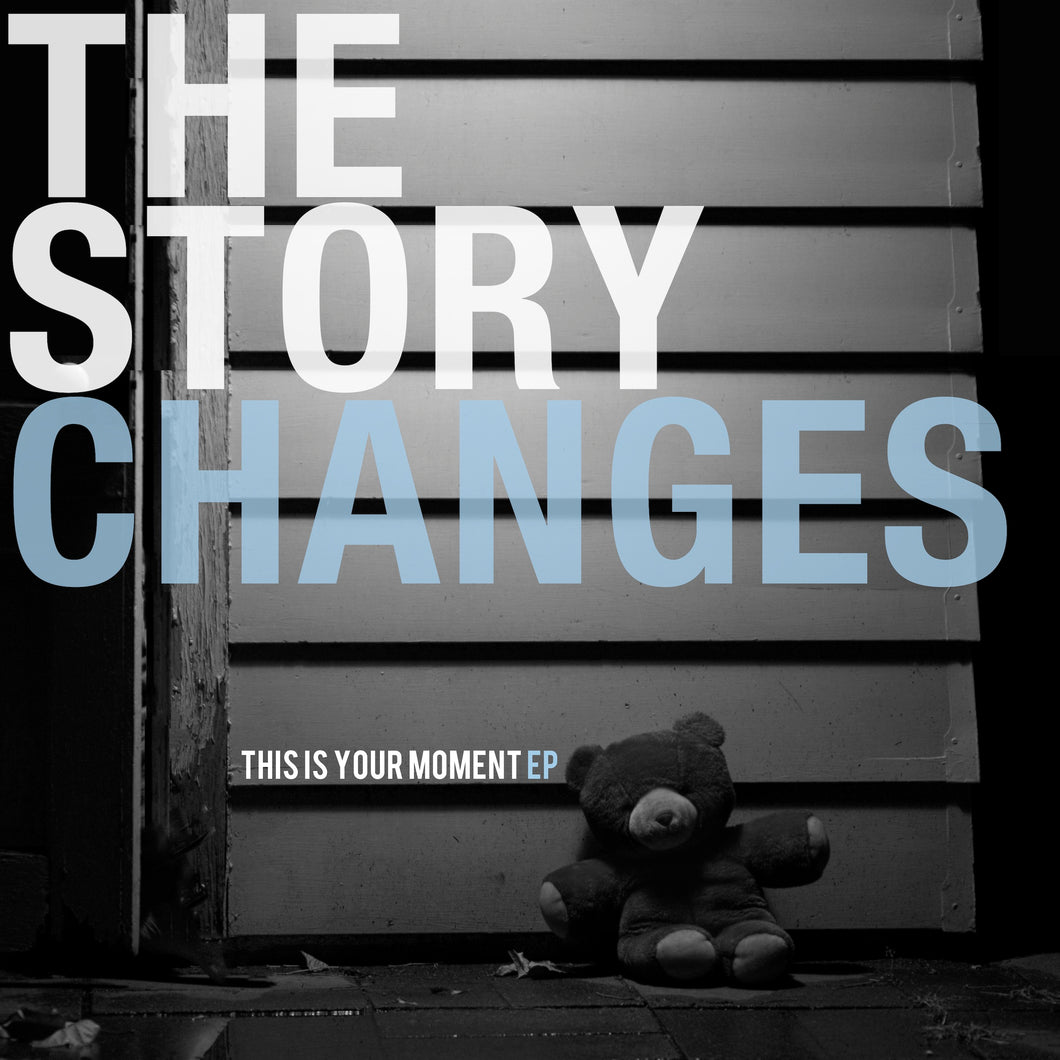 The Story Changes - This Is Your Moment EP 7
