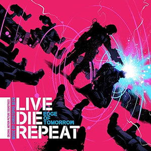 Edge Of Tomorrow or Live, Die, Repeat (Original Soundtrack)