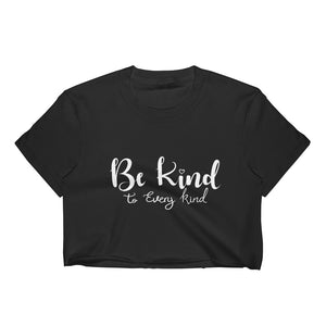 Be kind to every kind white text on cute and trendy black crop top shirt