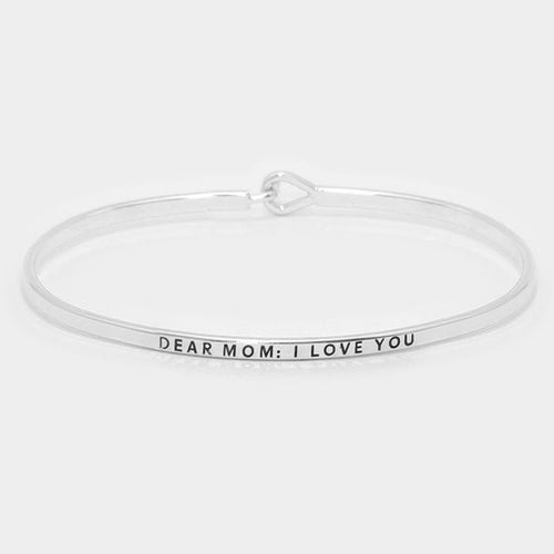 """Dear Mom : I Love You"" Thin Metal Hook Bracelet"