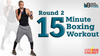 Round 2:  15 Minute Boxing Workout