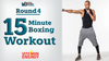 Round 4: 15 Minute Boxing Workout