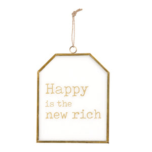 שלט זכוכית Happy Is the new rich גימור בראס