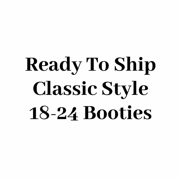 "RTS Classic Style Booties 18-24 Months - 6"" Sole"
