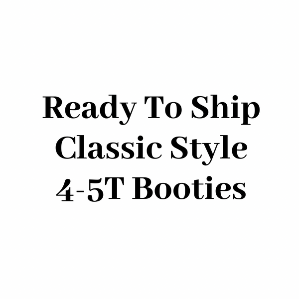 "RTS Classic Style Booties 4-5T - 7.5"" Sole"