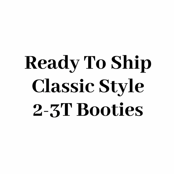 "RTS Classic Style Booties 2-3T - 6.5"" Sole"