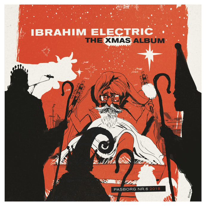#6 - 2018 - IBRAHIM ELECTRIC ''The Xmas Album'' (limited edition vinyl EP)