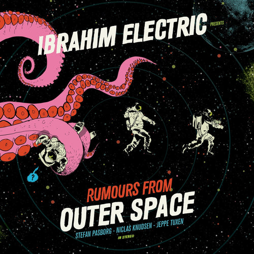 "IBRAHIM ELECTRIC ""Rumours from Outer Space"" (180g vinyl LP)"